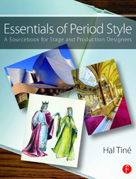 Essentials of Period Style: A Sourcebook for Stage and Production Designers by Hal Tiné