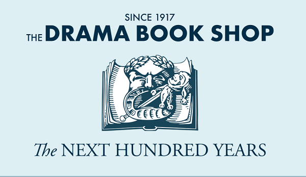 The Drama Book Shop will be coming back to NYC in March 2020 for its next 100 years