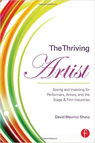 The Thriving Artist by David Maurice Sharp aims to teach artists financial independence.