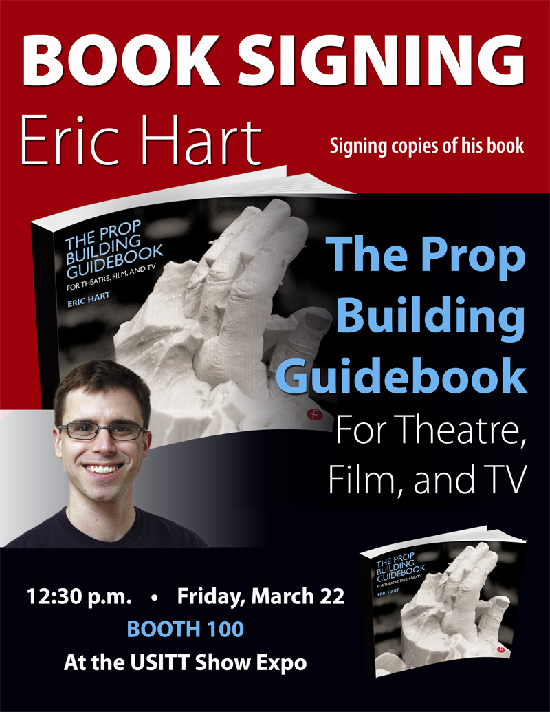 Eric Hart will sign copies of his new book, The Prop Building Guidebook: For Theatre, Film, and TV on Friday March 22 at 12:30 p.m. in Booth 100 on the USITT Show Expo floor